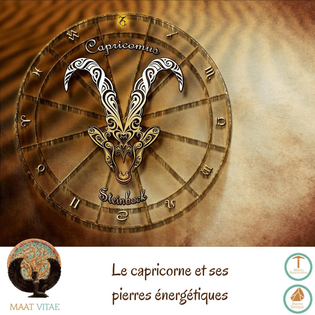 Capricorne - Signe du zodiaque - Signe Astrologique et pierres énergétiques