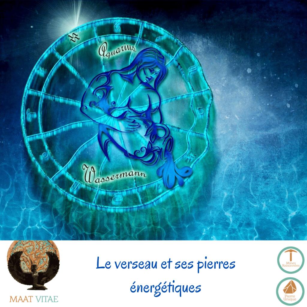 Verseau - Signe du zodiaque - Signe Astrologique et pierres énergétiques